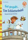 Gut gespukt, Tim Schlotterbein! von Frauke Nahrgang (2013, Gebundene Ausgabe)