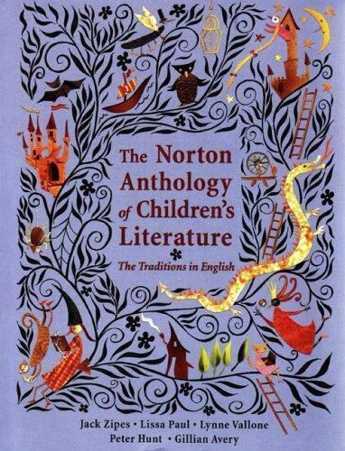 NORTON ANTHOLOGY OF CHILDREN'S LITERATURE: TRADITIONS IN ENGLISH