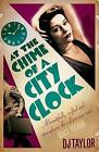 At the Chime of a City Clock by D. J. Taylor (Paperback, 2011)