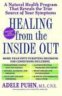 Healing from the Inside Out: A Natural Health Program That Reveals the True Source of Your Symptoms by Adele Puhn (Paperback / softback, 1999)