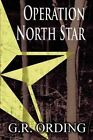 Operation North Star by G R Ording (Paperback / softback, 2011)