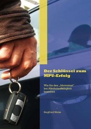 1 von 1 - Der Schlüssel zum MPU-Erfolg von Siegfried Metze (2012, Taschenbuch)