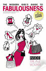 Modern Girl's Guide to Fabulousness: Your Lifestyle Bible of Services, Places, Tips and Tricks for Modern Life by Bethanie Lunn (Hardback, 2010)