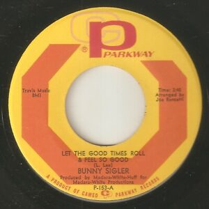 BUNNY SIGLER Let The Good Times Roll PARKWAY PHILLY NORTHERN SOUL USA 45