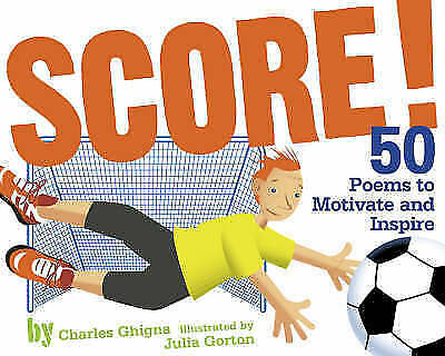 1 of 1 - Score!: Fifty Poems to Motivate and Inspire: 50 Poems to Motivate and Inspire, N
