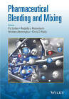 Pharmaceutical Blending and Mixing by John Wiley and Sons Ltd (Hardback, 2015)