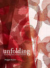 Unfolding: Contemporary Indian Textiles by Maggie Baxter (Hardback, 2015)