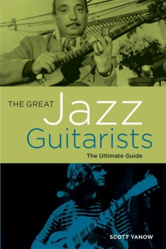 The Great Jazz Guitarists The Ultimate Guide Book NEW 000333230