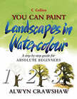 You Can Paint Landscapes in Watercolour: A Step-by-step Guide for Absolute Beginners by Alwyn Crawshaw (Hardback, 2003)
