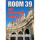 Room 39 & The Cornish Legacy 9781300878315 by Mark Simmons Paperback