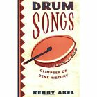 Drum Songs: Glimpses of Dene History by Kerry M. Abel (Paperback, 2005)