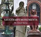 Savannah's Monuments: The Untold Stories by Michael Freeman (Paperback, 2015)