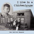 I Live in a Chickenhouse by Max Amichai Heppner (2005, Paperback)