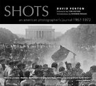 Shots: An American Photographer's Journal 1967 - 1972 by David Fenton (Paperback, 2005)