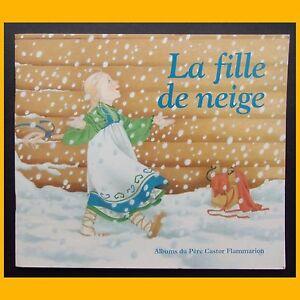 Albums-du-Pere-Castor-LA-FILLE-DE-NEIGE-Robert-Giraud-Helene-Muller-2000