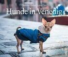 Hunde in Venedig von Christian Ortner und Luiza Puiu (2016, Gebundene Ausgabe)
