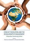 Conflict Resolution and the Scholarship of Engagement: Partnerships Transforming Conflict by Cambridge Scholars Publishing (Paperback, 2012)