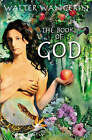 Book of God: The Bible as a Novel by Walter Wangerin (Paperback, 1998)