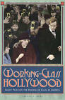 Working Class Hollywood: Silent Film and the Shaping of Class in America by Steven J. Ross (Paperback, 1999)