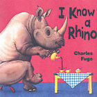 I Know a Rhino by Charles Fuge (Paperback, 2003)