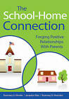 The School-Home Connection: Forging Positive Relationships with Parents by Jacquelyn Elias, Rosemary D. Mastroleo, Rosemary A. Olender (Paperback, 2015)