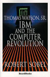 Thomas-Watson-Sr-I-B-m-and-the-Computer-Revolution-Paperback-by-Sobel-Ro