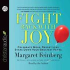 Fight Back with Joy: Celebrate More. Regret Less. Stare Down Your Greatest Fears by Margaret Feinberg (CD-Audio, 2015)