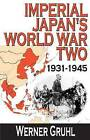 Imperial Japan's World War Two by Werner Gruhl (Hardback, 2006)