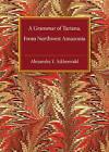 A Grammar of Tariana, from Northwest Amazonia by Alexandra Y. Aikhenvald (Hardback, 2003)