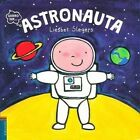 Quiero Ser Astronauta by Liesbet Slegers (Paperback / softback, 2016)