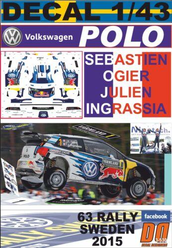 05 DECAL 1//43 VOLKSWAGEN POLO R WRC S.OGIER SWEDEN 2015 WINNER