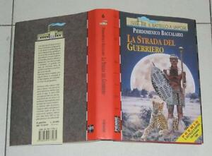 LA-STRADA-DEL-GUERRIERO-Pierdomenico-Baccalario-Il-Battello-a-vapore-6-1-ed-1999