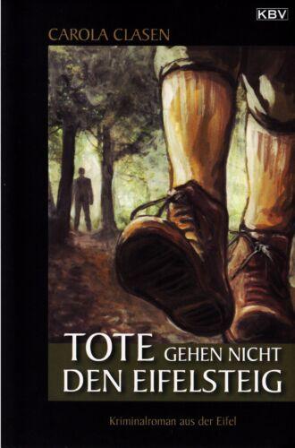1 von 1 - *- TOTE gehen nicht den EIFELSTEIG -  von Carola CLASEN tb  (2011)