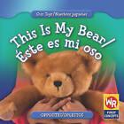 This Is My Bear/Este Es Mi Oso by Amanda Hudson (Hardback, 2008)