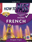 How to Pass Higher French by Douglas Angus (Paperback, 2007)