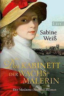 Das Kabinett der Wachsmalerin: Der Madame-Tussaud-Roman ...   Buch   Zustand gut