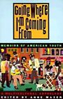 Going Where I'm Coming from: Memoirs of American Youth by Anne Mazer (Paperback, 1994)