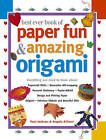 Best Ever Book of Paper Fun & Amazing Origami: Everything You Ever Need to Know About: Papercrafts, Decorative Gift-Wrapping, Personal Stationery, Papier-Mache, Designing and Printing Paper, Origami, Fabulous Objects and Beautiful Gifts by Angela A'Court, Paul Jackson (Hardback, 2003)