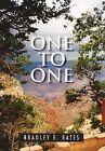 One to One by Bradley E Bates (Hardback, 2011)