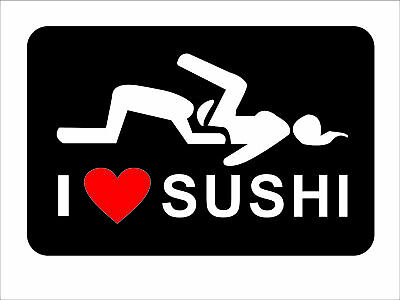 I Love Sushi Sticker Vinyl Decal car truck bumper jdm import stock girl funny