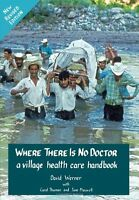 Where There Is No Doctor: A Village Health Care Handbook, Revised Edition By Dav on sale