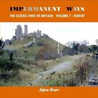 Impermanent Ways: the Closed Lines of Britain: Vol 7: Dorset by Jeffery Grayer (Paperback, 2014)