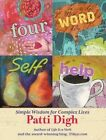 Four-Word Self-Help: Simple Wisdom for Complex Lives by Patti Digh (Hardback, 2010)