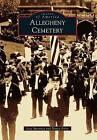 Allegheny Cemetery by Nancy Foley, Lisa Speranza (Paperback / softback, 2016)