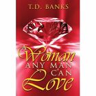 a Woman Any Man Can Love Banks Authorhouse Paperback / Softback 9781425972578