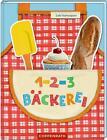 1, 2, 3 Bäckerei von Gabi Kohwagner (2015, Gebundene Ausgabe)