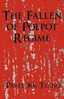 The Fallen of Polpot Regime by Parllork Teang (Paperback / softback, 2011)