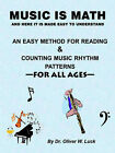 Music is Math: An Easy Method for Reading and Counting Music Rhythm Patterns by Oliver W. Luck (Paperback, 2006)