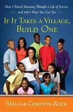 IF IT TAKES A VILLIAGE, BUILD ONE* Hard Cover Book By MALAAK COMPTON 292 Pages