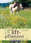 Giftpflanzen von Uwe Lochstampfer (2013, Taschenbuch)